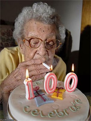 If I make it to 100 I'm going to start smoking again.